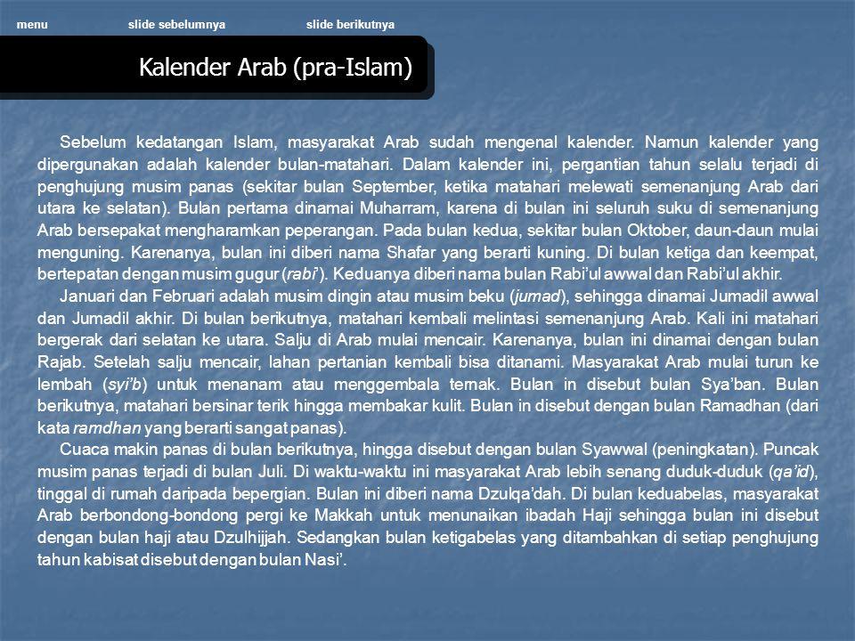 Kalender Arab (pra-Islam) menu Sebelum kedatangan Islam, masyarakat Arab sudah mengenal kalender.