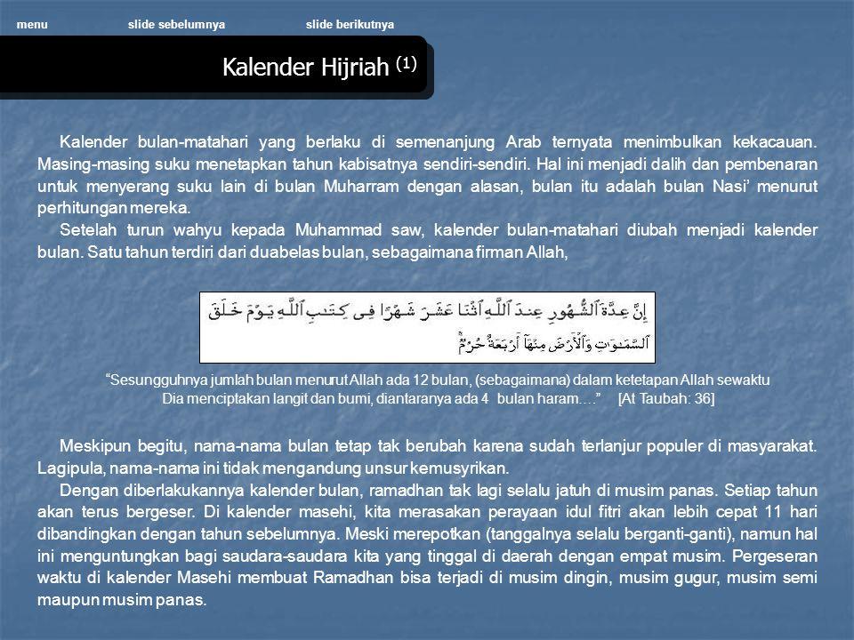 Kalender Hijriah (1) menu Kalender bulan-matahari yang berlaku di semenanjung Arab ternyata menimbulkan kekacauan.