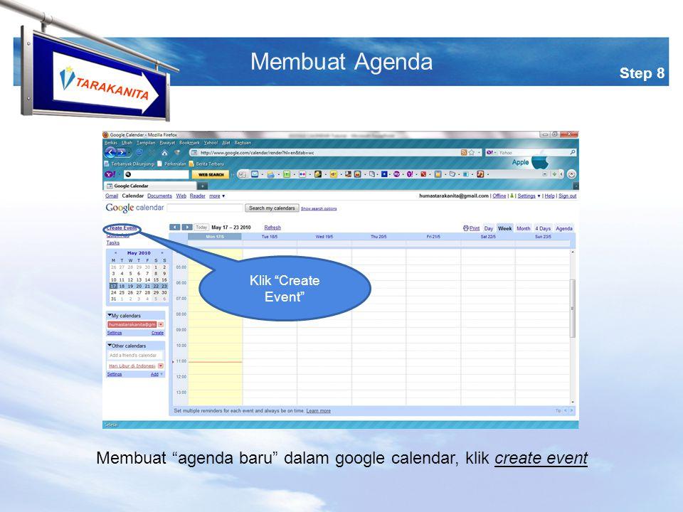 TARAKANITA Klik Create Event Membuat agenda baru dalam google calendar, klik create event Step 8 Membuat Agenda