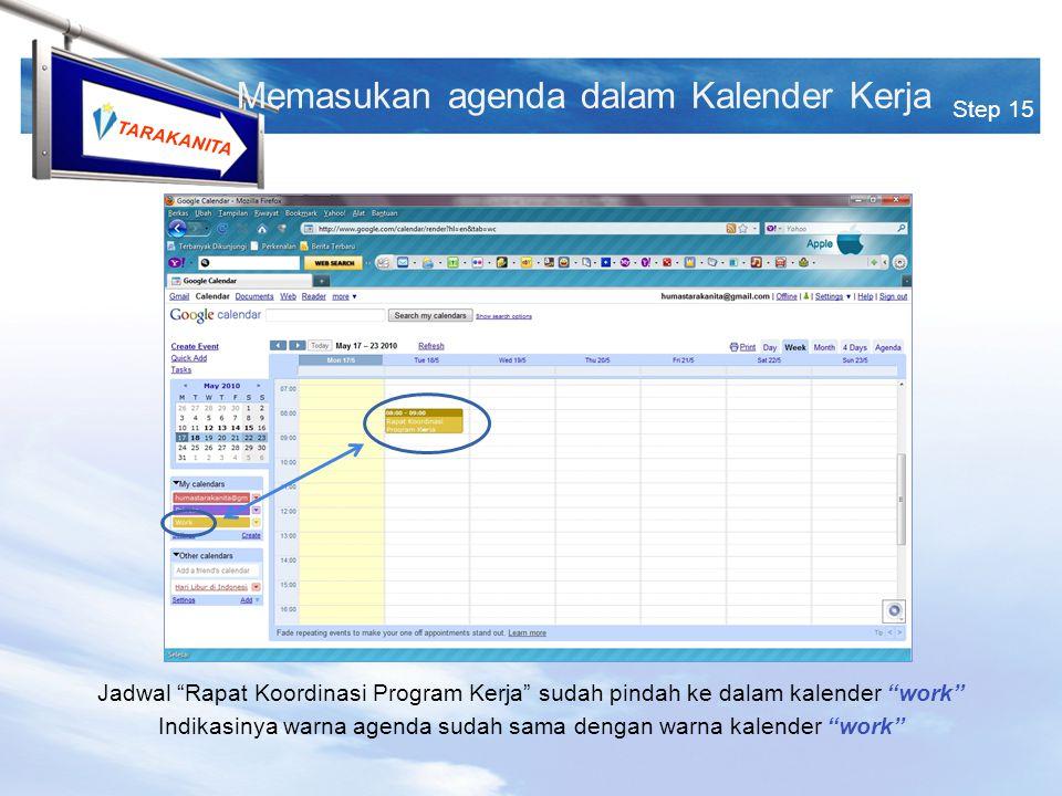TARAKANITA Step 15 Memasukan agenda dalam Kalender Kerja Jadwal Rapat Koordinasi Program Kerja sudah pindah ke dalam kalender work Indikasinya warna agenda sudah sama dengan warna kalender work