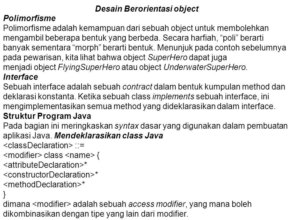 Desain Berorientasi object Contoh berikut ini mendeklarasikan blueprint SuperHero.