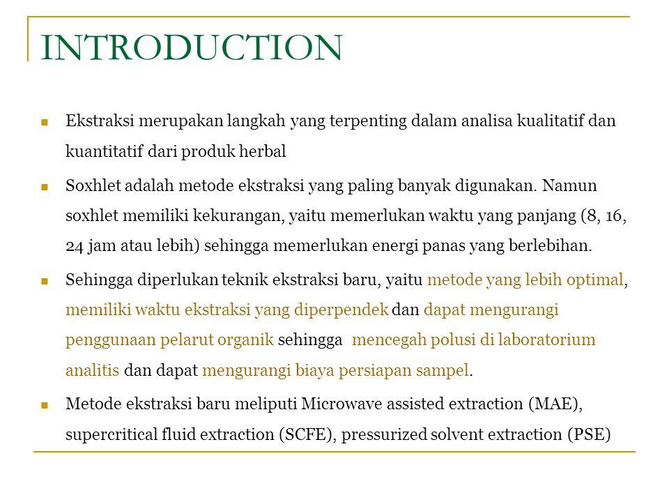 INTRODUCTION Ekstraksi merupakan langkah yang terpenting dalam analisa kualitatif dan kuantitatif dari produk herbal Soxhlet adalah metode ekstraksi y