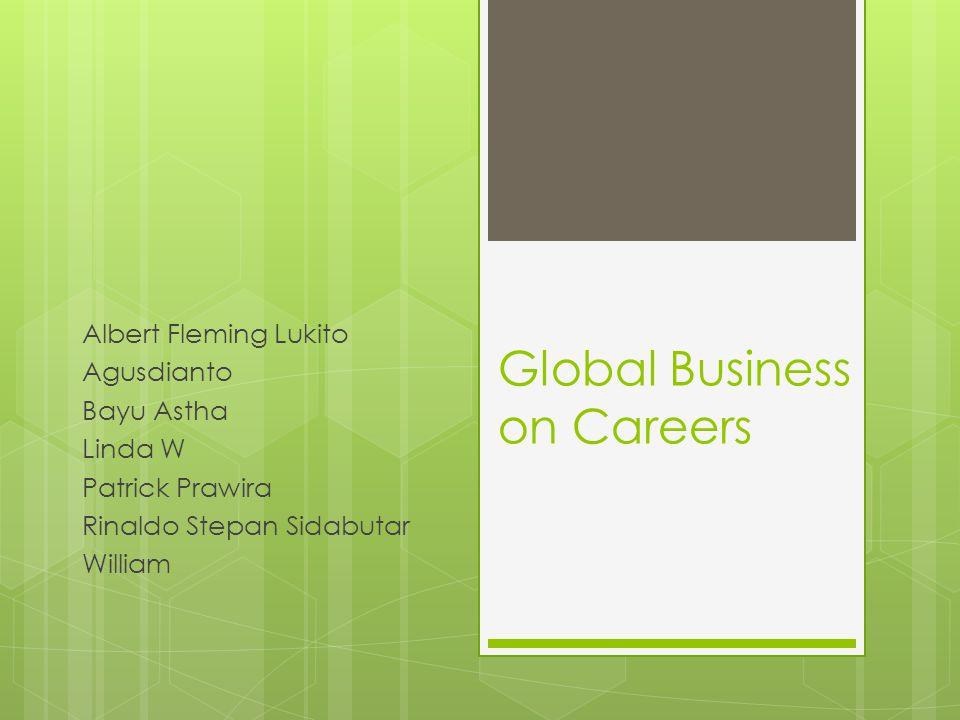 Perusahaan Global  Mempunyai strategi, bisnis, pasar maupun produk dengan standard yang sama pada tiap negara