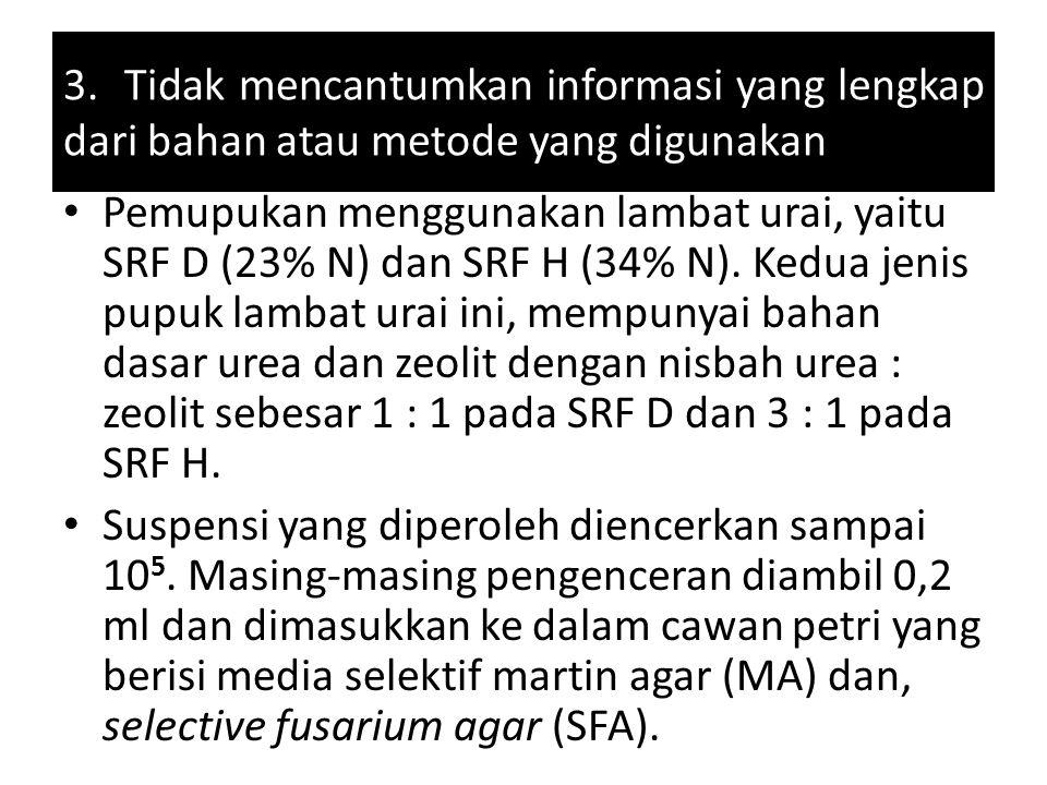 Pemupukan menggunakan lambat urai, yaitu SRF D (23% N) dan SRF H (34% N). Kedua jenis pupuk lambat urai ini, mempunyai bahan dasar urea dan zeolit den