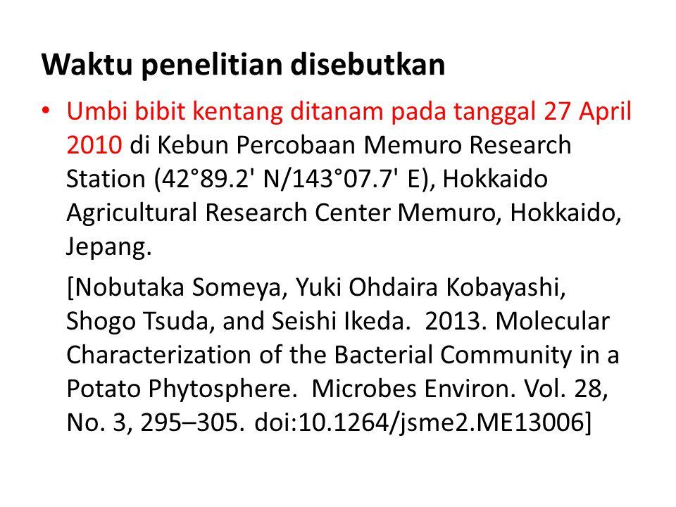 Waktu penelitian disebutkan Umbi bibit kentang ditanam pada tanggal 27 April 2010 di Kebun Percobaan Memuro Research Station (42°89.2' N/143°07.7' E),