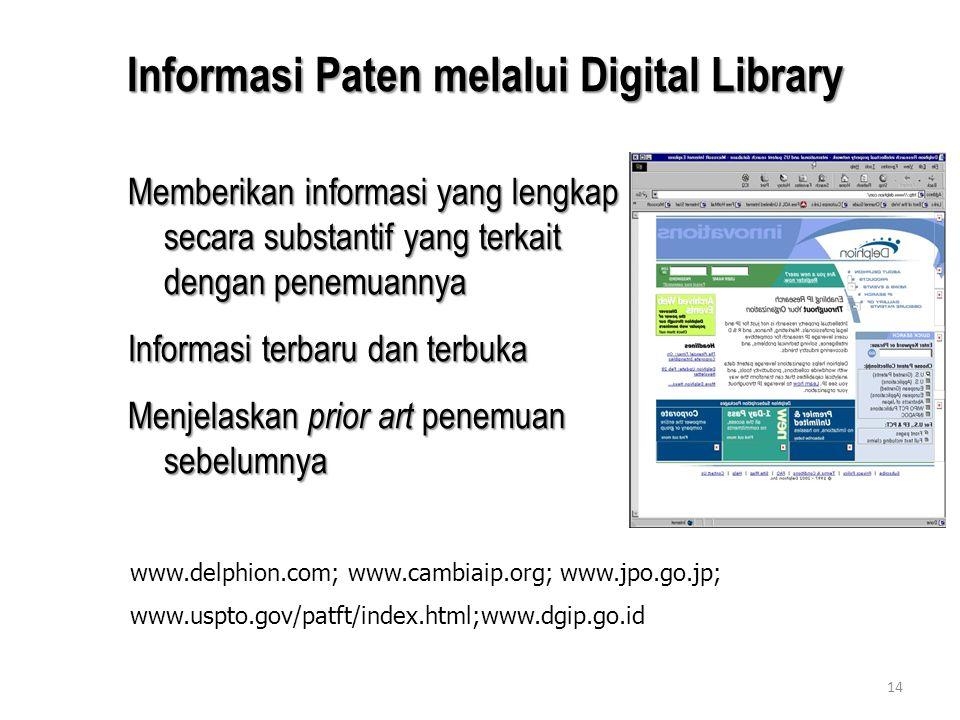 14 Memberikan informasi yang lengkap secara substantif yang terkait dengan penemuannya Informasi terbaru dan terbuka Menjelaskan prior art penemuan se