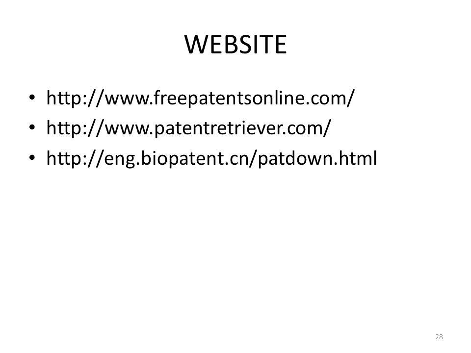 28 WEBSITE http://www.freepatentsonline.com/ http://www.patentretriever.com/ http://eng.biopatent.cn/patdown.html
