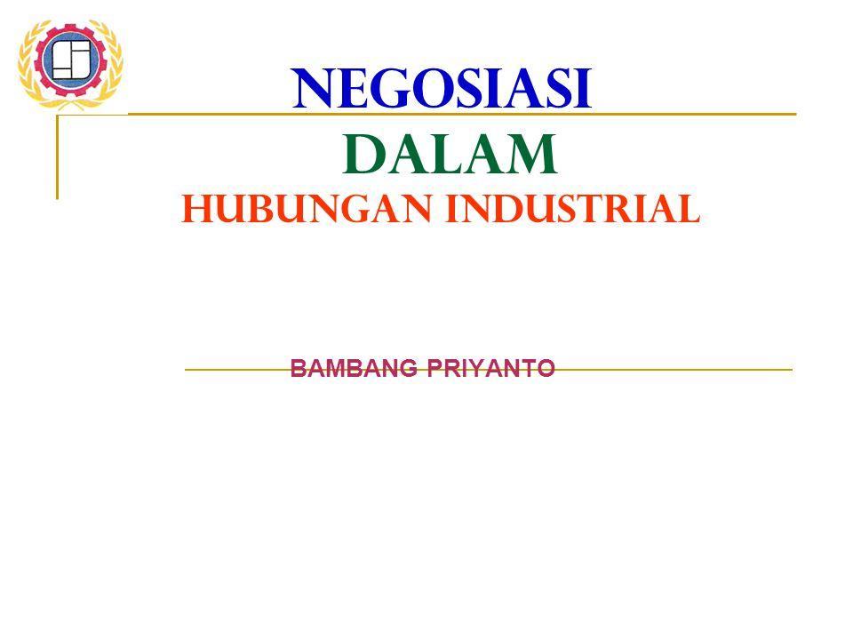 NEGOSIASI DALAM HUBUNGAN INDUSTRIAL BAMBANG PRIYANTO