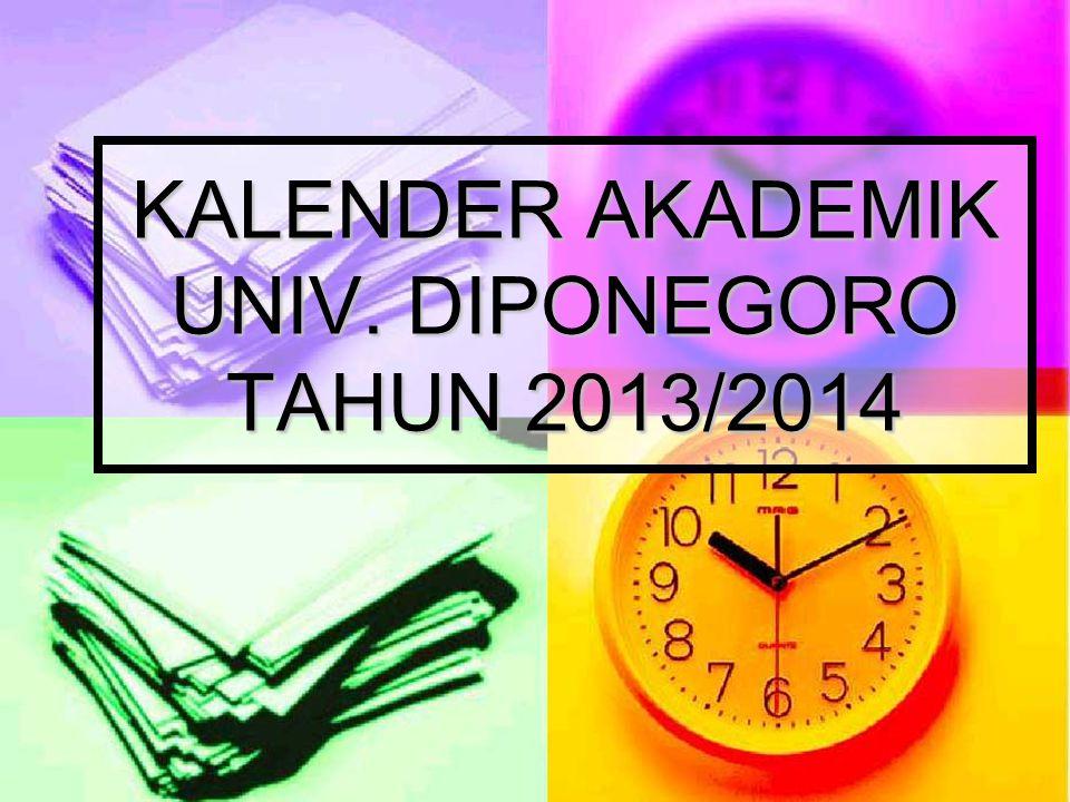 KALENDER AKADEMIK UNIV. DIPONEGORO TAHUN 2013/2014