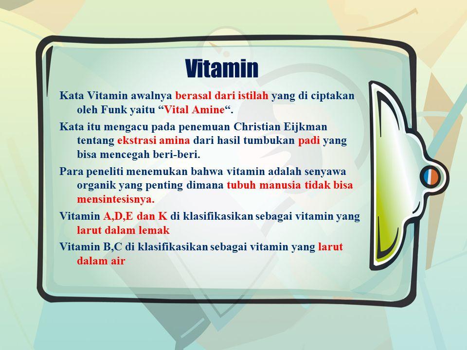 Vitamin A Vitamin yang pertama kali ditemukan oleh orang mesir kuno dimana night blindness dapat dihilangkan dengan mengkonsumsi hati.