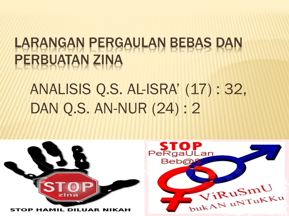 ANALISIS Q.S. AL-ISRA' (17) : 32, DAN Q.S. AN-NUR (24) : 2