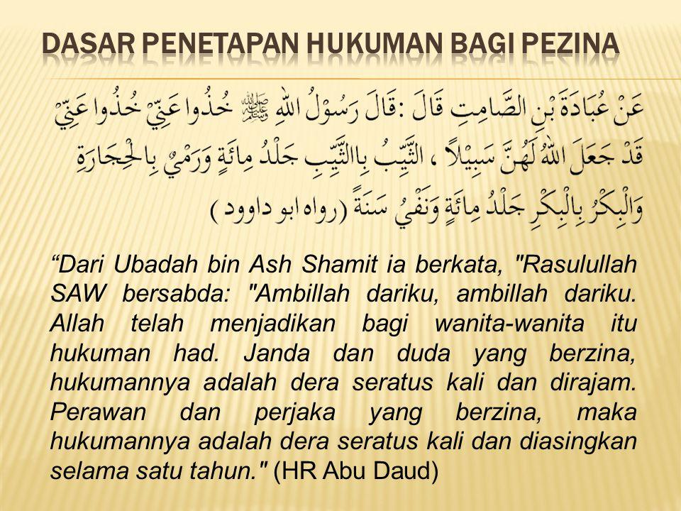 Dari Ubadah bin Ash Shamit ia berkata, Rasulullah SAW bersabda: Ambillah dariku, ambillah dariku.