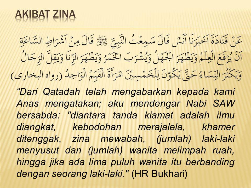 """Dari Qatadah telah mengabarkan kepada kami Anas mengatakan; aku mendengar Nabi SAW bersabda:"