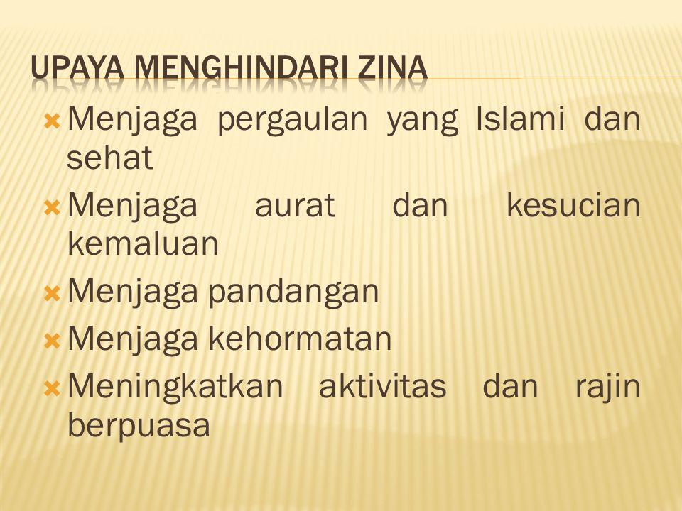  Menjaga pergaulan yang Islami dan sehat  Menjaga aurat dan kesucian kemaluan  Menjaga pandangan  Menjaga kehormatan  Meningkatkan aktivitas dan rajin berpuasa