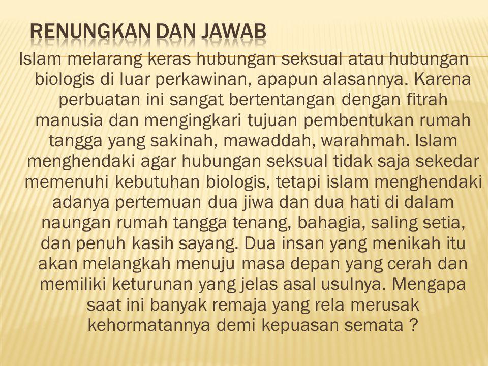 Islam melarang keras hubungan seksual atau hubungan biologis di luar perkawinan, apapun alasannya.