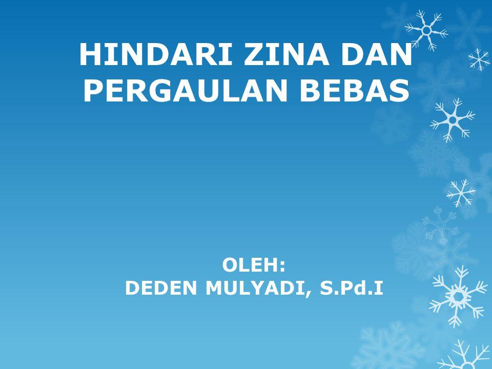 Hindari Zina dan Pergaulan Bebas QS.Al-Isra' (17) : 32 Larangan berbuat zina QS.