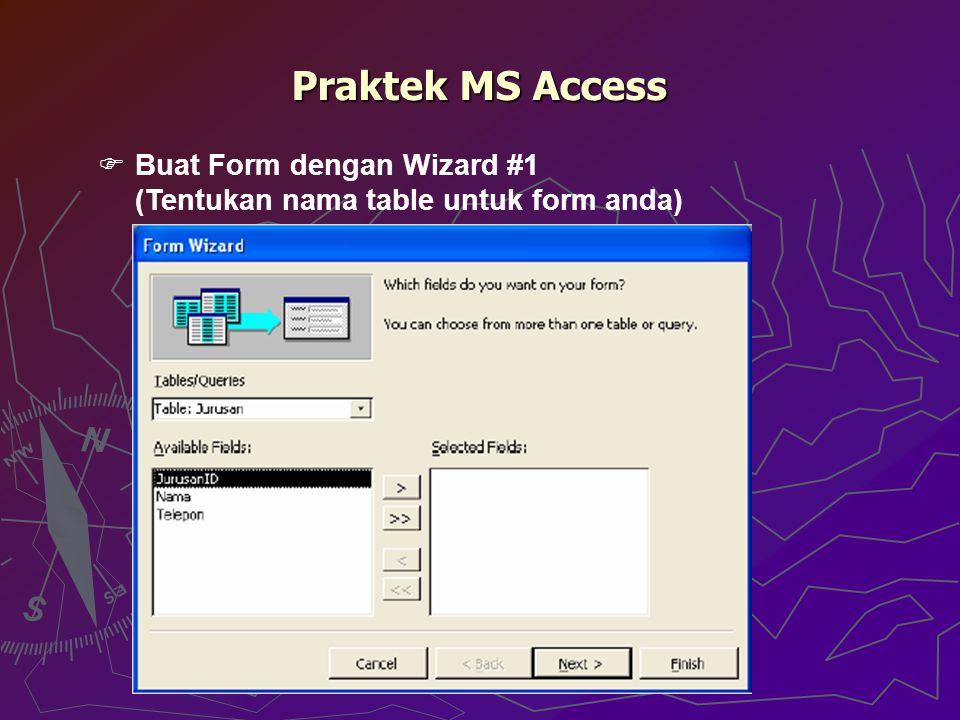 Praktek MS Access  Buat Form dengan Wizard #1 (Tentukan nama table untuk form anda)