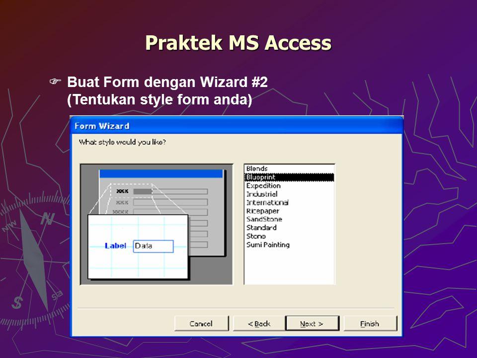 Praktek MS Access  Buat Form dengan Wizard #2 (Tentukan style form anda)