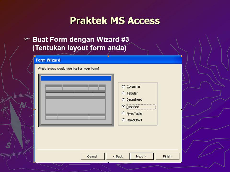 Praktek MS Access  Buat Form dengan Wizard #3 (Tentukan layout form anda)