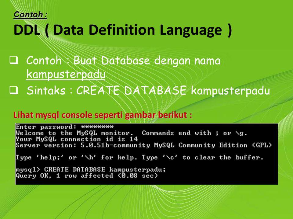 Powerpoint Templates Page 8 Powerpoint Templates  Contoh : Buat Database dengan nama kampusterpadu  Sintaks : CREATE DATABASE kampusterpadu Contoh :
