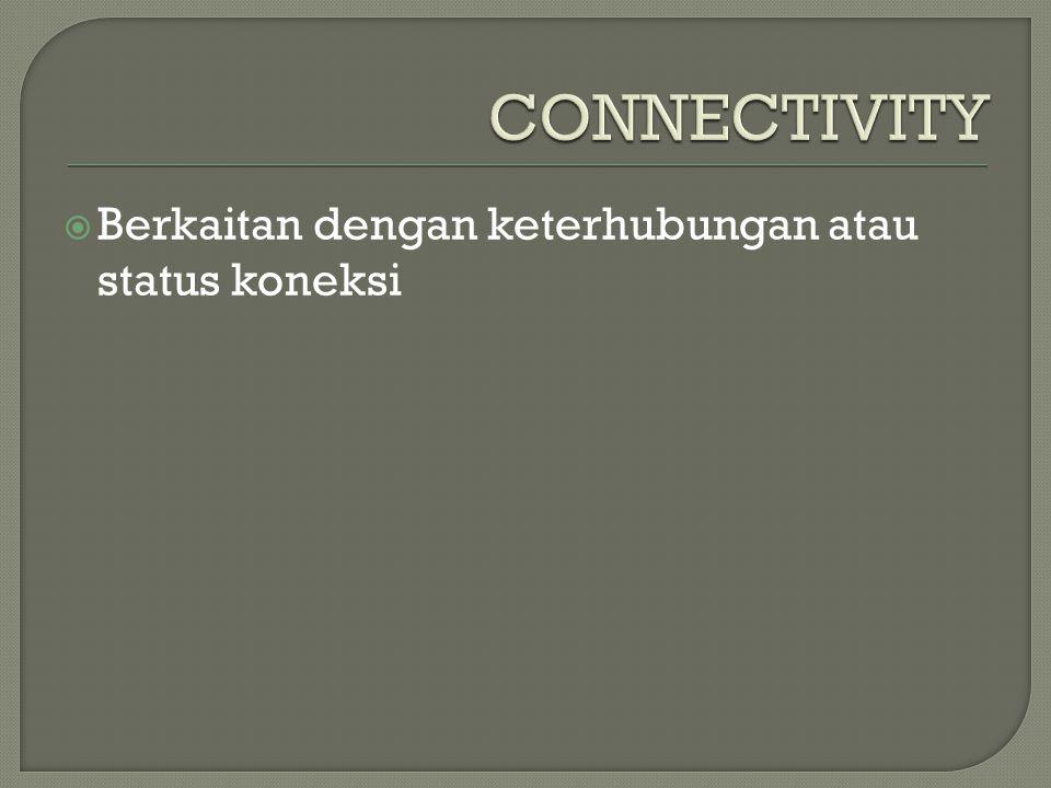  Berkaitan dengan keterhubungan atau status koneksi