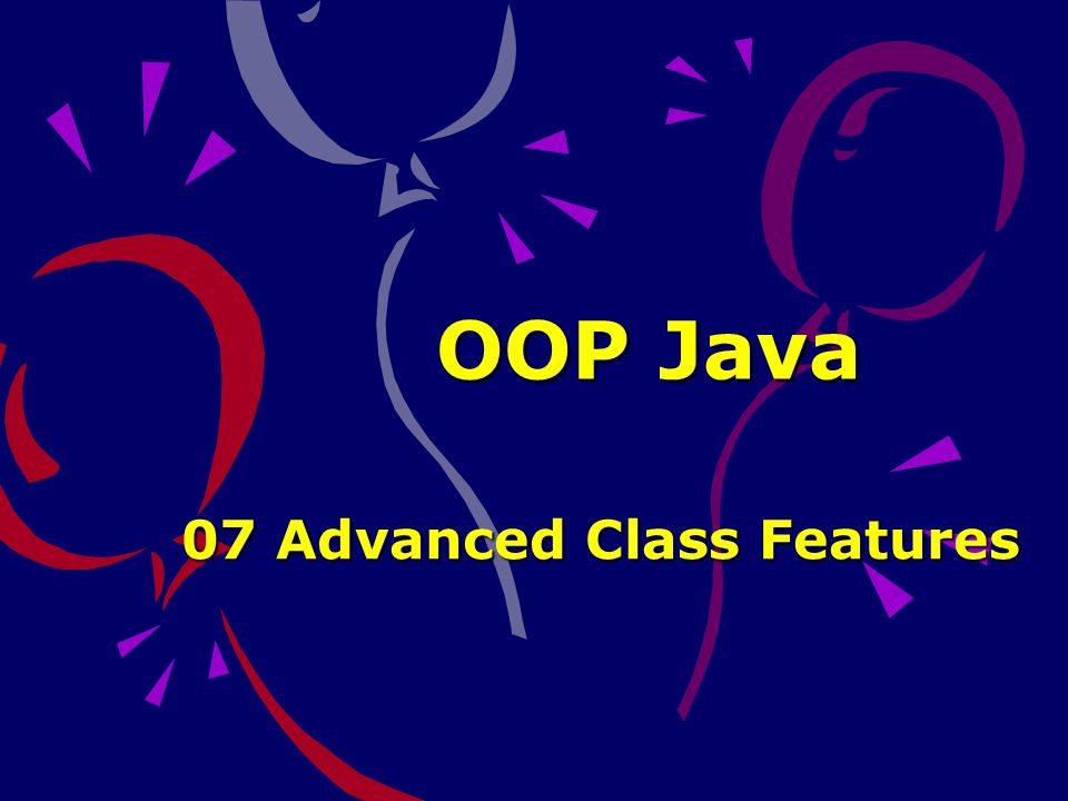 OOP Java 07 Advanced Class Features