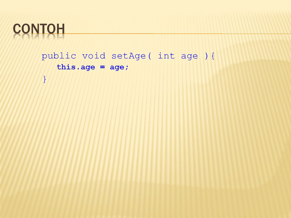 public void setAge( int age ){ this.age = age; }