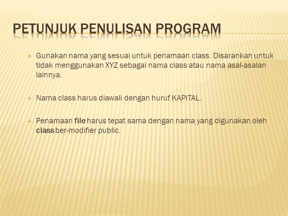  Gunakan nama yang sesuai untuk penamaan class.
