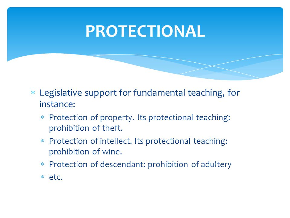 Legislative support for fundamental teaching, for instance:  Protection of property.
