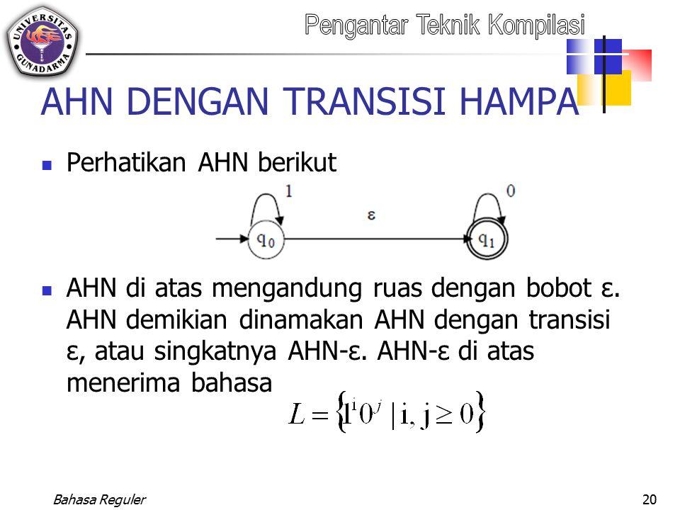 AHN DENGAN TRANSISI HAMPA Perhatikan AHN berikut AHN di atas mengandung ruas dengan bobot ε. AHN demikian dinamakan AHN dengan transisi ε, atau singka
