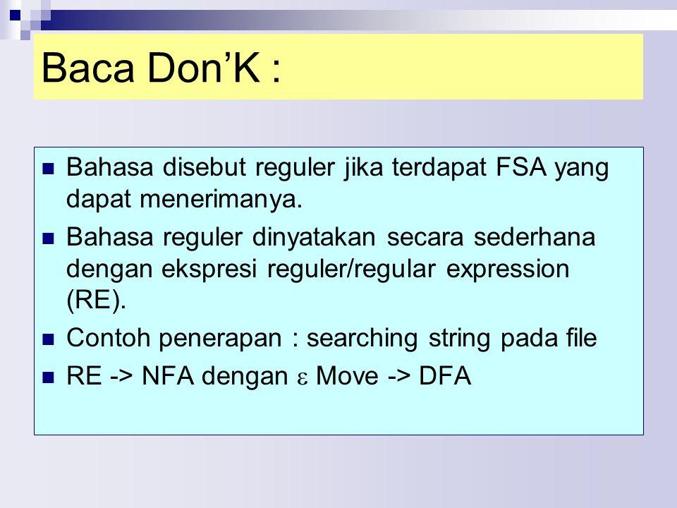 Baca Don'K : Bahasa disebut reguler jika terdapat FSA yang dapat menerimanya. Bahasa reguler dinyatakan secara sederhana dengan ekspresi reguler/regul