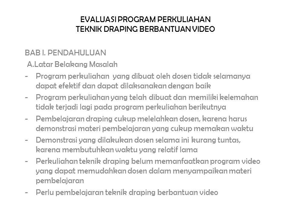 EVALUASI PROGRAM PERKULIAHAN TEKNIK DRAPING BERBANTUAN VIDEO BAB I.
