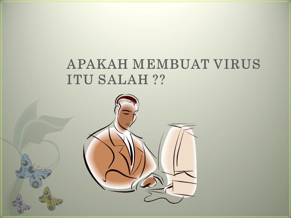 Virus komputer bisa diartikan sebagai suatu program komputer biasa.