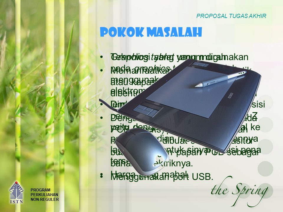 PROGRAM PERKULIAHAN NON-REGULER PROPOSAL TUGAS AKHIR BATASAN MASALAH Graphics tablet 2D.
