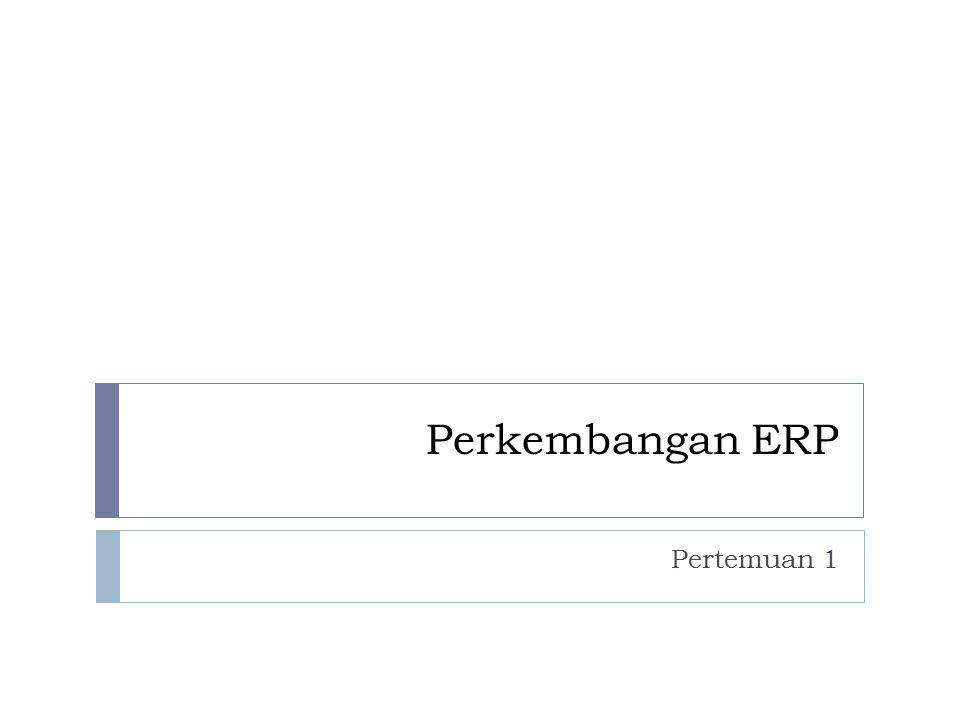 Perkembangan ERP Pertemuan 1