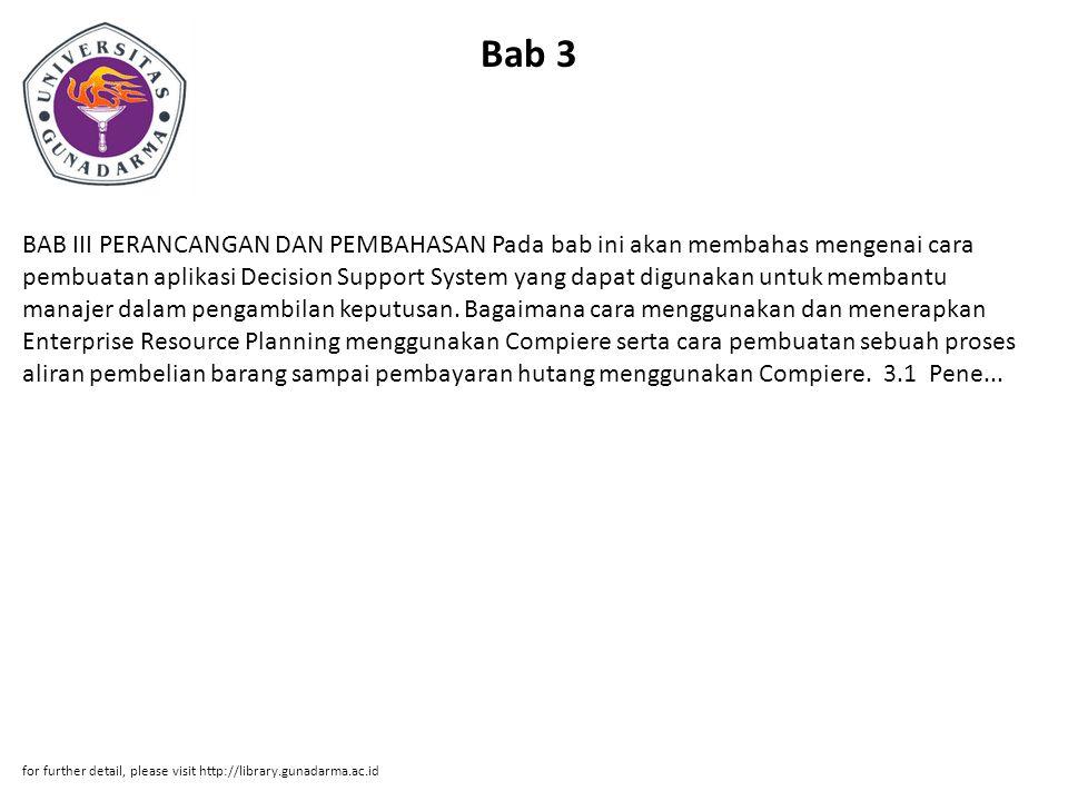 Bab 3 BAB III PERANCANGAN DAN PEMBAHASAN Pada bab ini akan membahas mengenai cara pembuatan aplikasi Decision Support System yang dapat digunakan untu