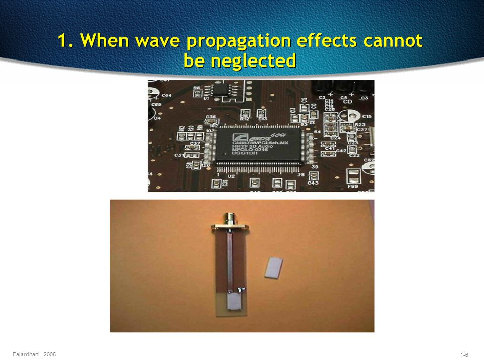 1-6 Fajardhani - 2005 1. When wave propagation effects cannot be neglected
