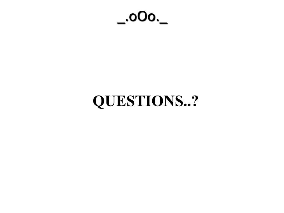 _.oOo._ QUESTIONS..?