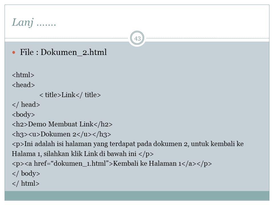 Lanj ……. File : Dokumen_2.html Link Demo Membuat Link Dokumen 2 Ini adalah isi halaman yang terdapat pada dokumen 2, untuk kembali ke Halama 1, silahk