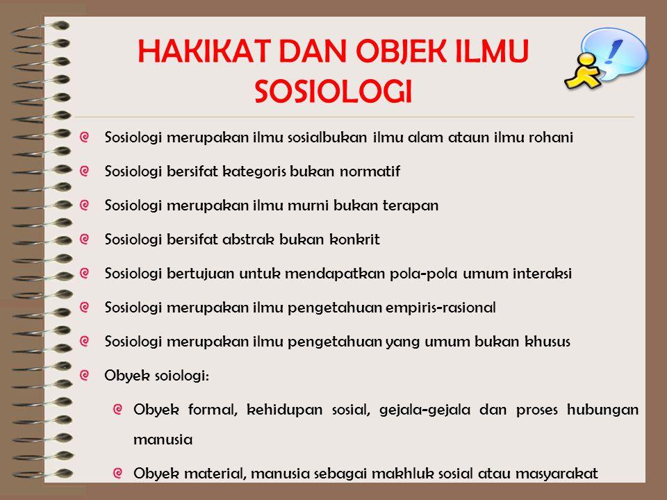 Sosiologi merupakan ilmu sosialbukan ilmu alam ataun ilmu rohani Sosiologi bersifat kategoris bukan normatif Sosiologi merupakan ilmu murni bukan tera