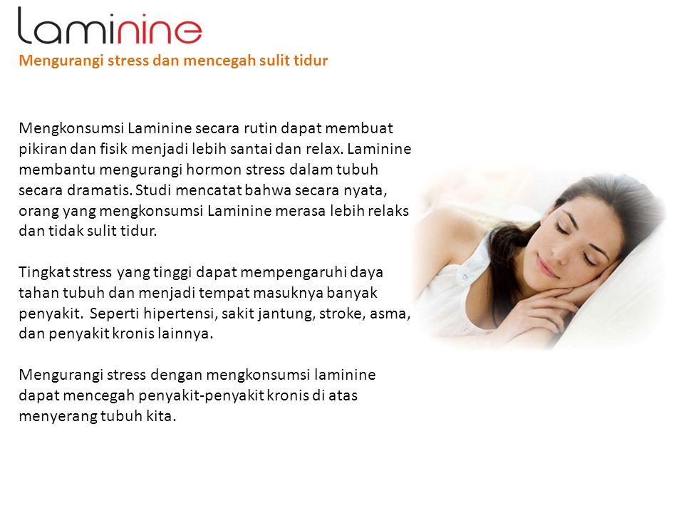 Mengurangi stress dan mencegah sulit tidur Mengkonsumsi Laminine secara rutin dapat membuat pikiran dan fisik menjadi lebih santai dan relax. Laminine