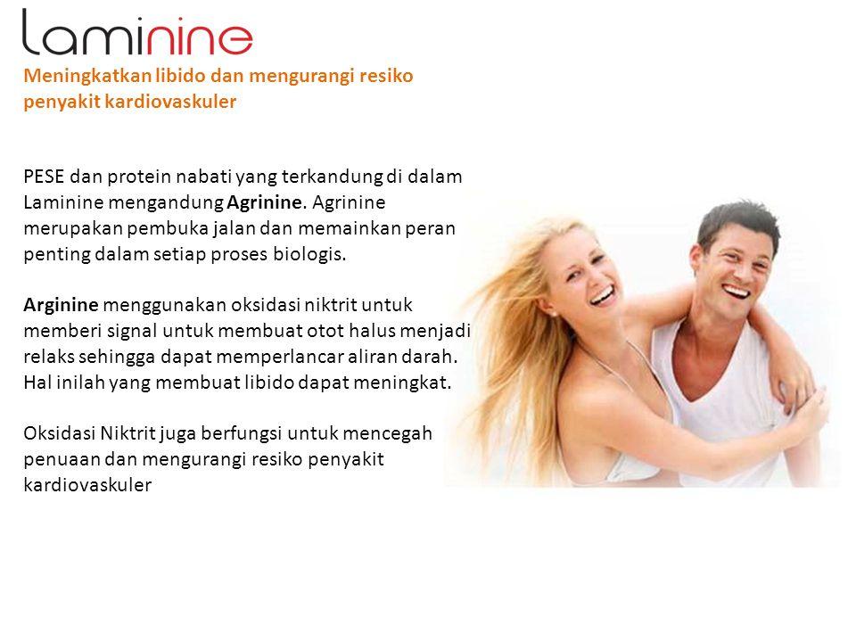 Meningkatkan libido dan mengurangi resiko penyakit kardiovaskuler PESE dan protein nabati yang terkandung di dalam Laminine mengandung Agrinine. Agrin