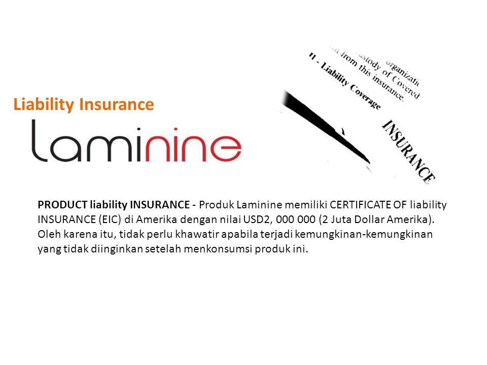 Liability Insurance PRODUCT liability INSURANCE - Produk Laminine memiliki CERTIFICATE OF liability INSURANCE (EIC) di Amerika dengan nilai USD2, 000