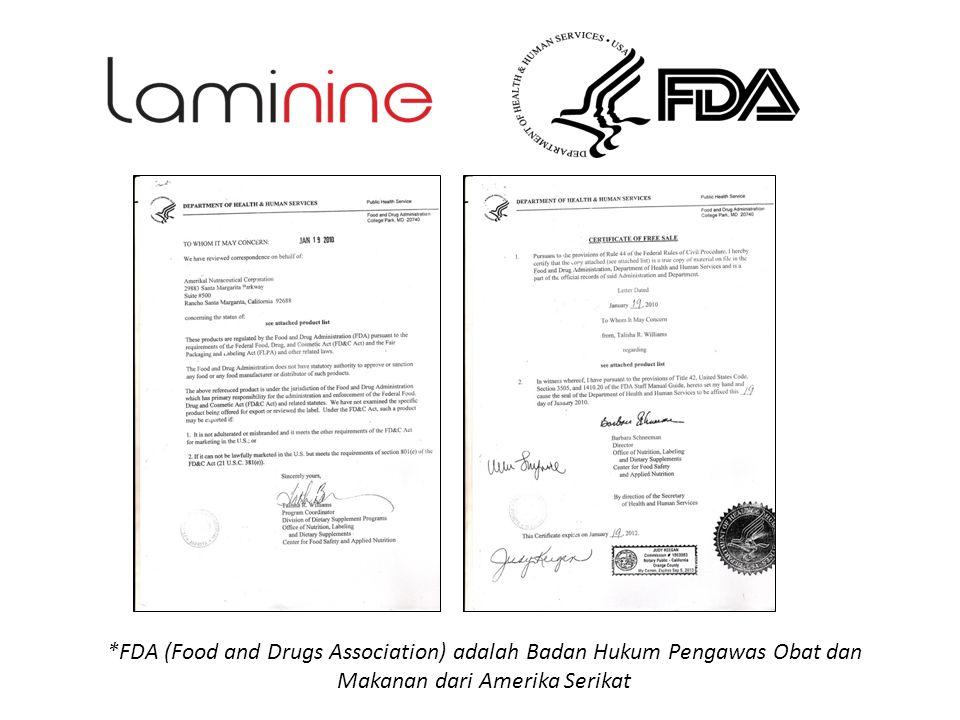 *FDA (Food and Drugs Association) adalah Badan Hukum Pengawas Obat dan Makanan dari Amerika Serikat