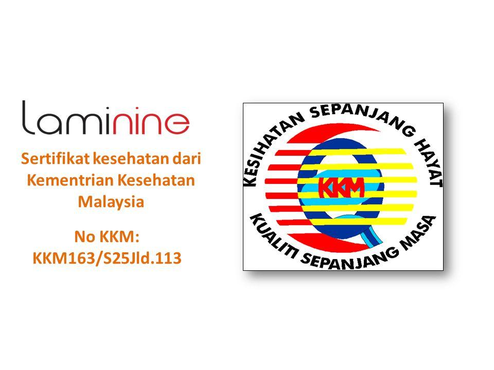 Sertifikat kesehatan dari Kementrian Kesehatan Malaysia No KKM: KKM163/S25Jld.113