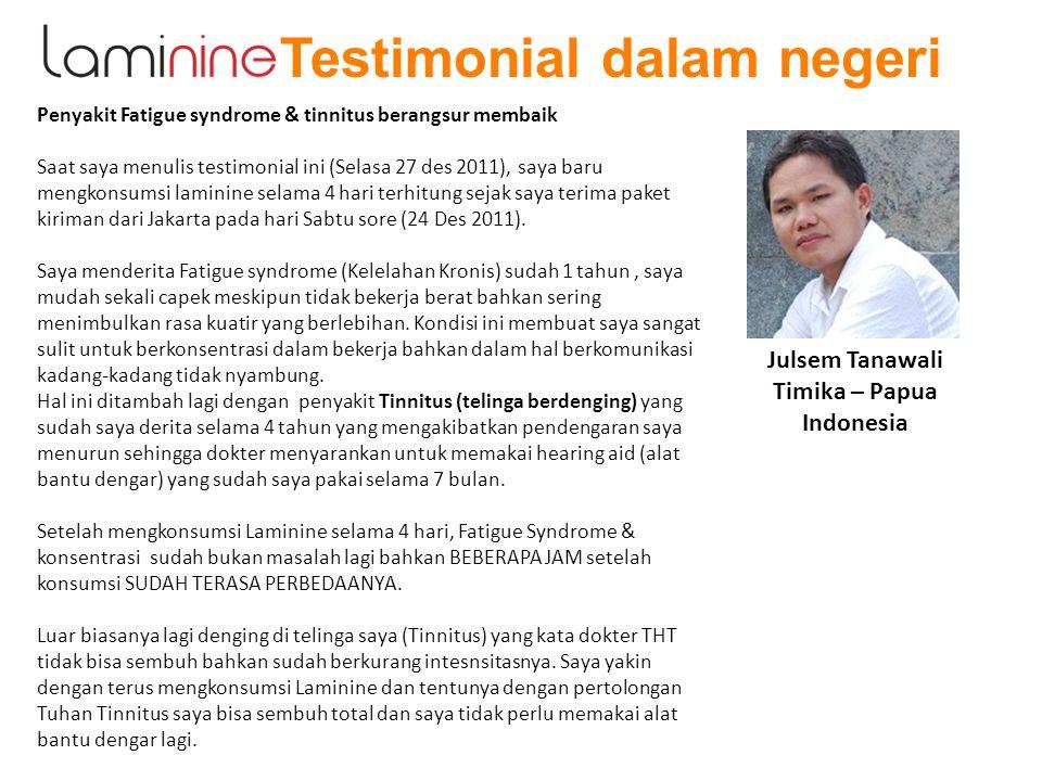Testimonial dalam negeri Penyakit Fatigue syndrome & tinnitus berangsur membaik Saat saya menulis testimonial ini (Selasa 27 des 2011), saya baru meng