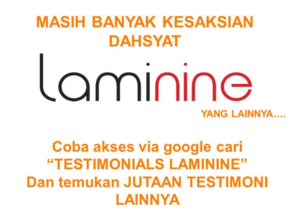 """MASIH BANYAK KESAKSIAN DAHSYAT Coba akses via google cari """"TESTIMONIALS LAMININE"""" Dan temukan JUTAAN TESTIMONI LAINNYA YANG LAINNYA…."""