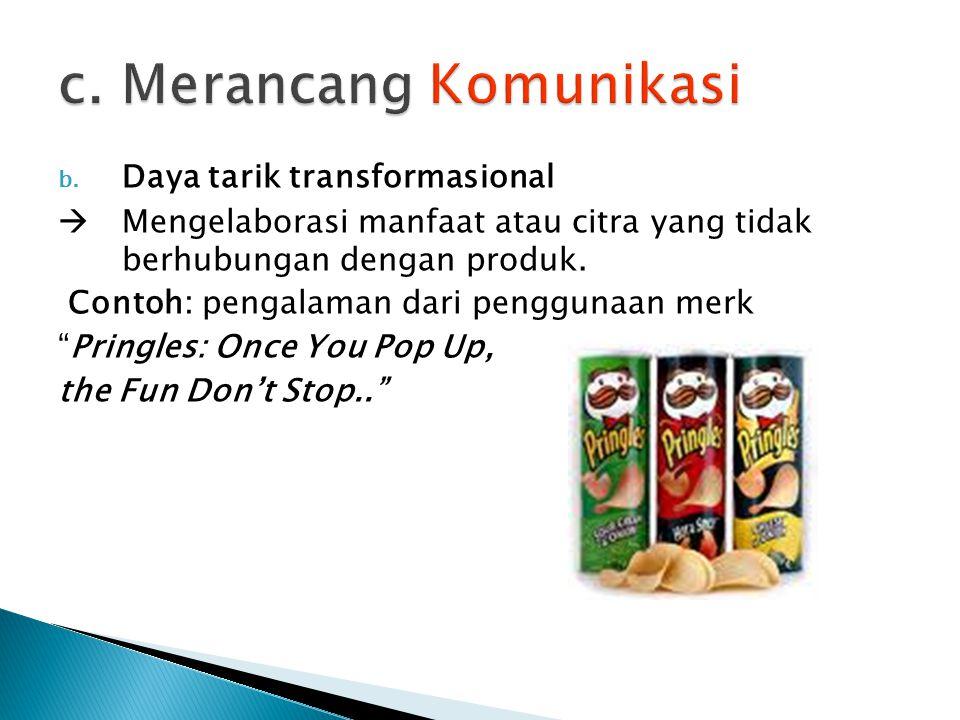 """b. Daya tarik transformasional  Mengelaborasi manfaat atau citra yang tidak berhubungan dengan produk. Contoh: pengalaman dari penggunaan merk """"Pring"""