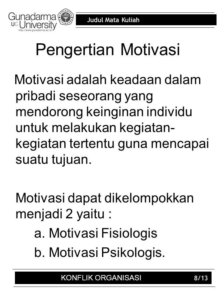 Judul Mata Kuliah 8/13 Pengertian Motivasi Motivasi adalah keadaan dalam pribadi seseorang yang mendorong keinginan individu untuk melakukan kegiatan-