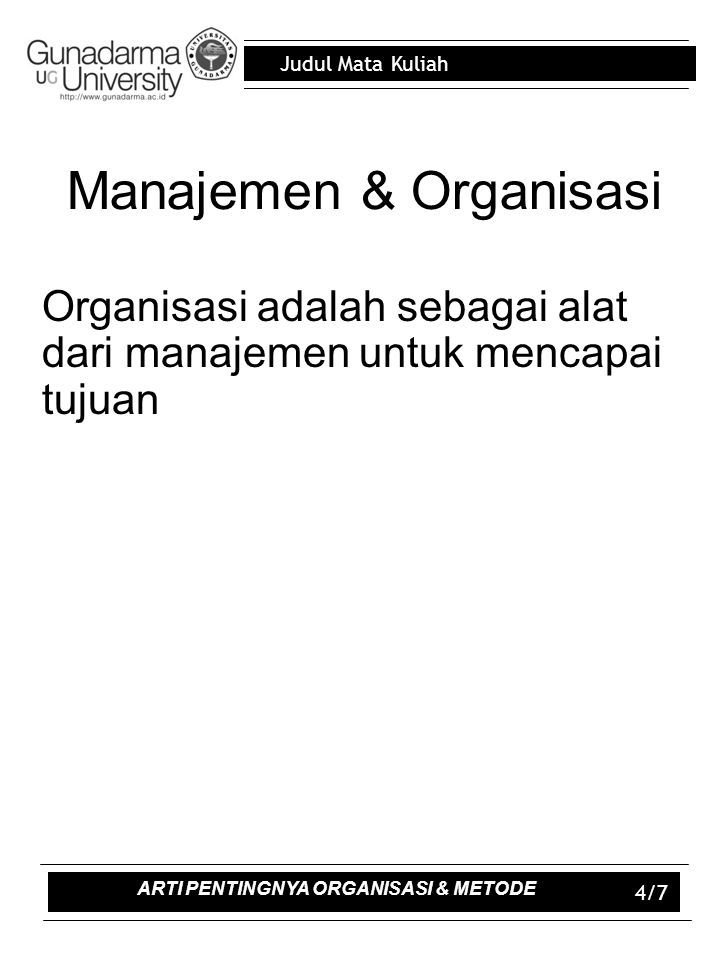 Judul Mata Kuliah 6/9 Bentuk Organisasi memandang organisasi dari segi tata hubungan, wewenang dan tanggung jawab yang ada oleh organisasi ORGANISASI